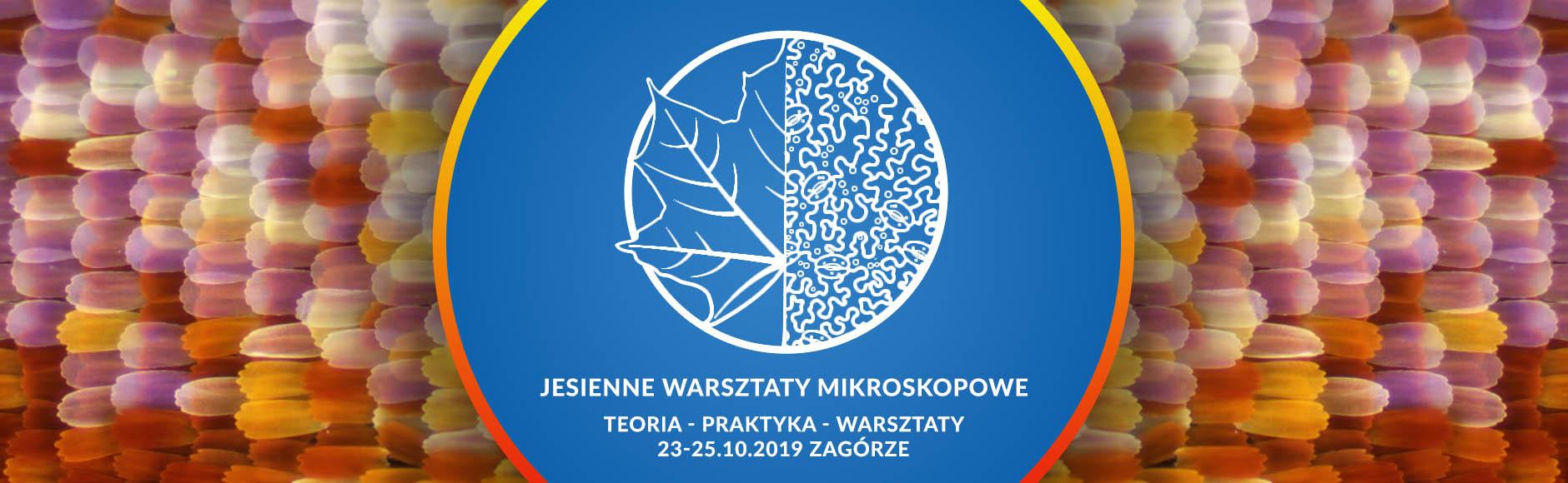 Jesienne Warsztaty Mikroskopowoe 2019