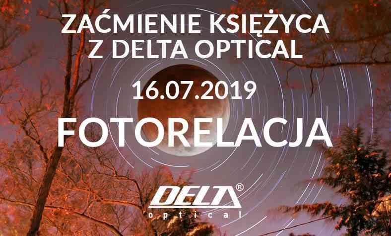 Zaćmienie księżyca z Delta Optical - relacja